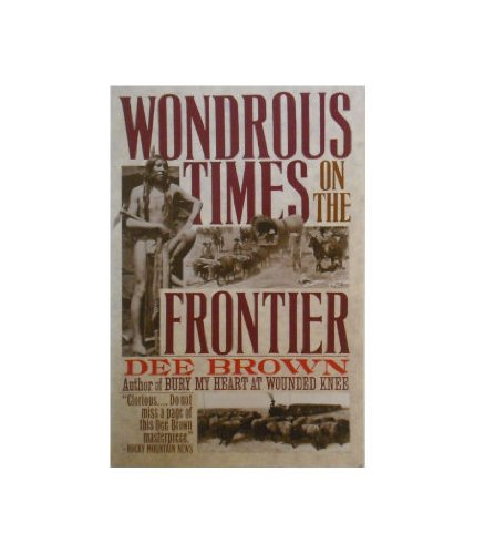 9780060974923: Wondrous Times on the Frontier