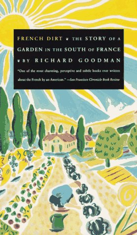 9780060975050: French Dirt: The Story of a Garden in the South of France