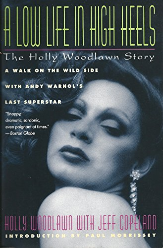 9780060975128: A Low Life in High Heels: The Holly Woodlawn Story