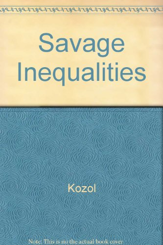 9780060975166: Savage Inequalities