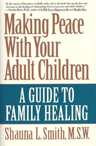 9780060975258: Making Peace With Your Adult Children: A Guide to Family Healing