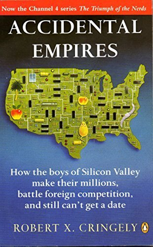 9780060975357: Accidental Empires : How the Boys of Silicon Valley Make Their Millions, Battle Foreign Competition, and Still Can't Get a Date