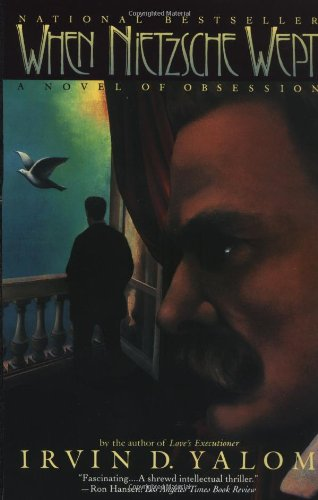 When Nietzsche Wept: A Novel of Obsession: Irvin D. Yalom