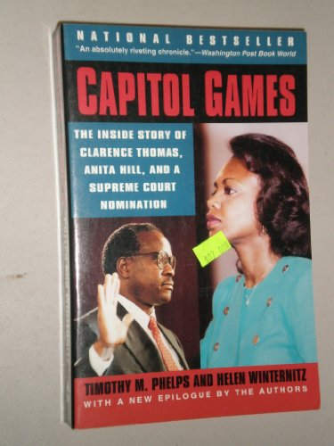9780060975531: Capitol Games: The Inside Story of Clarence Thomas, Anita Hill and a Supreme Court Nomination