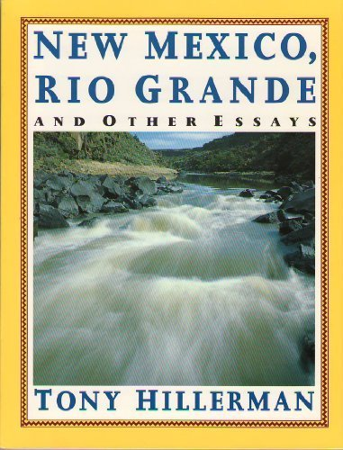 New Mexico, Rio Grande and Other Essays: Tony Hillerman