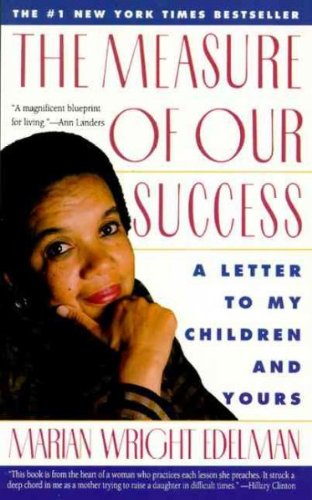 9780060975623: The Measure of Our Success: A Letter to My Children & Yours