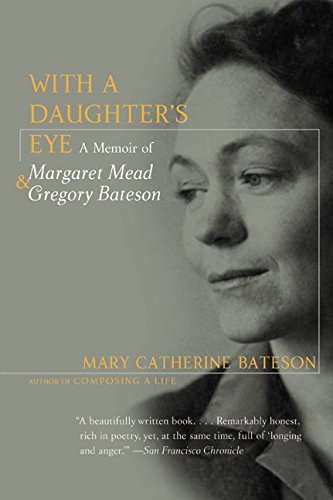9780060975739: With a Daughter's Eye: Memoir of Margaret Mead and Gregory Bateson, A