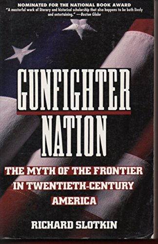 9780060975753: Gunfighter Nation: The Myth of the Frontier in Twentieth-Century America