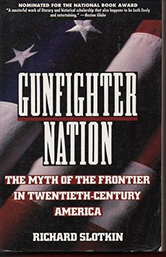 9780060975753: Gunfighter Nation: The Myth of the Frontier in Twentieth-century America