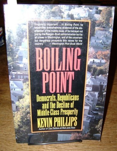 9780060975821: Boiling Point: Democrats, Republicans, and the Decline of Middle-Class Prosperity