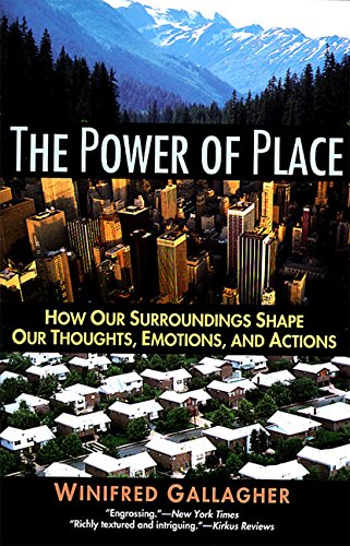 9780060976026: The Power of Place: How Our Surroundings Shape Our Thoughts, Emotions and Actions