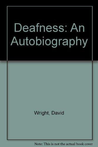 Deafness: An Autobiography: Wright, David