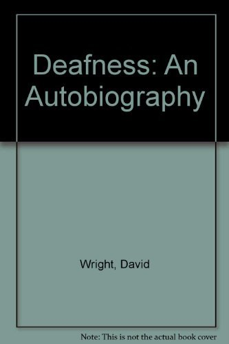 Deafness: An Autobiography: Wright, David