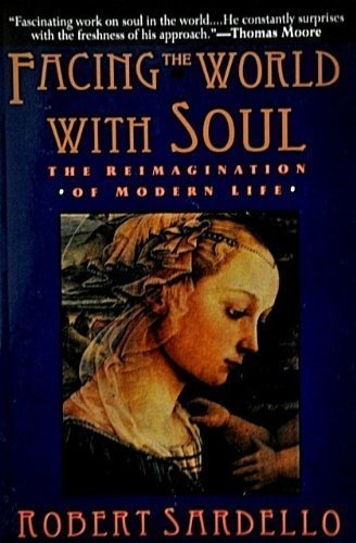 9780060976187: Facing the World with Soul: The Reimagination of Modern Life
