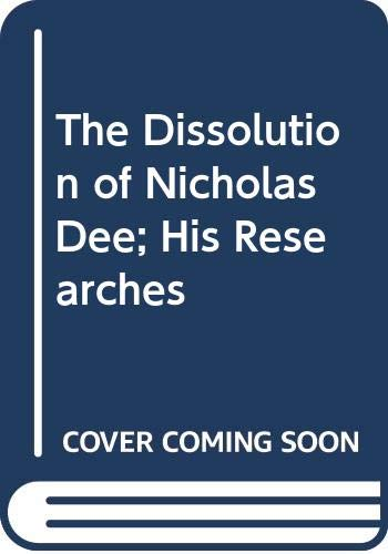 9780060976279: The Dissolution of Nicholas Dee; His Researches