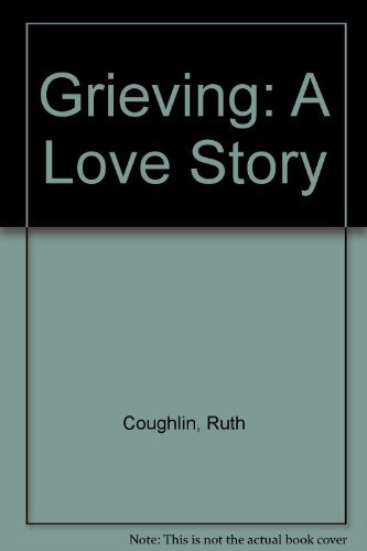 9780060976354: Grieving: A Love Story