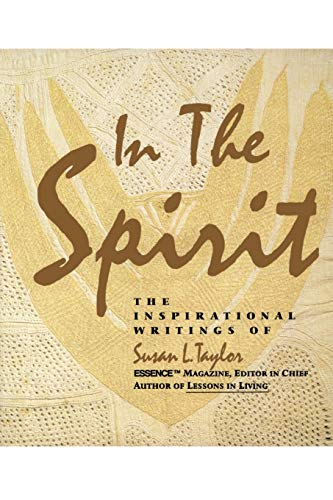 In the Spirit : The Inspirational Writings of Susan L. Taylor