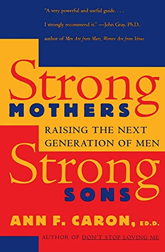 9780060976484: Strong Mothers, Strong Sons: Raising the Next Generation of Men