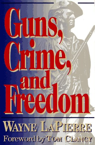 Guns, Crime, and Freedom (0060976748) by Wayne Lapierre
