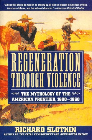 9780060976828: Regeneration Through Violence: The Mythology of the American Frontier, 1600-1860