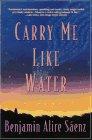 9780060977009: Carry Me Like Water: A Novel