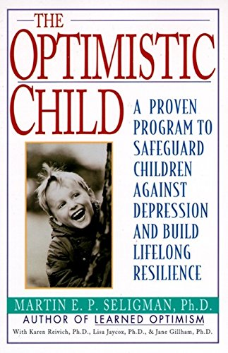 9780060977092: The Optimistic Child: Proven Program to Safeguard Children from Depression & Build Lifelong Resilience