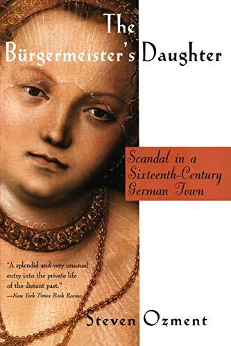 9780060977214: The Burgermeister's Daughter: Scandal in a Sixteenth-Century German Town