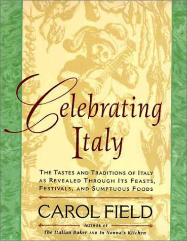 9780060977221: Celebrating Italy: Tastes & Traditions of Italy as Revealed Through Its Feasts, Festivals & Sumptuous Foods, The