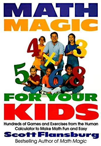 9780060977313: Math Magic for Your Kids: Hundreds of Games and Exercises from the Human Calculator to Make Math Fun and Easy