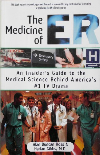 9780060977320: The Medicine of ER: An Insider's Guide to the Medical Science Behind America's #1 TV Drama