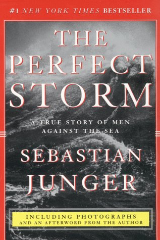 9780060977474: The Perfect Storm: A True Story of Men Against the Sea