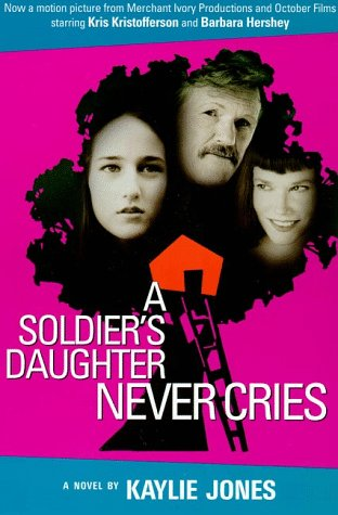 A Soldier's Daughter Never Cries: Jones, Kaylie