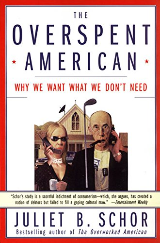 9780060977580: The Overspent American: Why We Want What We Don't Need