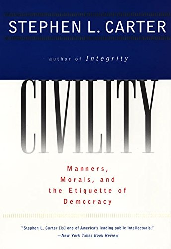 9780060977597: Civility: Manners, Morals, and the Etiquette of Democracy