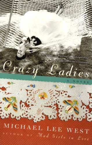 9780060977740: Crazy Ladies: A Novel (Girls Raised in the South)