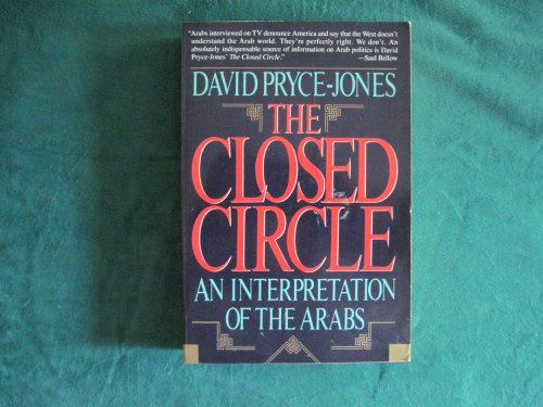 9780060981037: The Closed Circle: An Interpretation of the Arabs