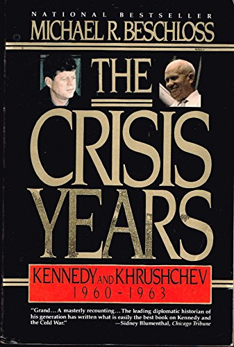 9780060981051: The Crisis Years: Kennedy and Krushchev, 1960-1963