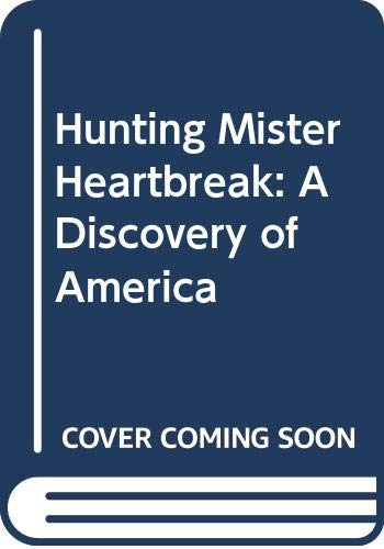 9780060981075: Hunting Mister Heartbreak: A Discovery of America
