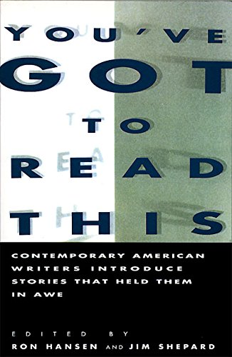 9780060982027: You've Got to Read This: Contemporary American Writers Introduce Stories that Held Them in Awe