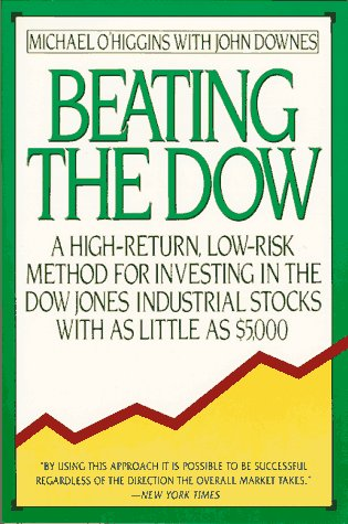 9780060984045: Beating the Dow: A High-Return, Low-Risk Method for Investing in the Dow Jones Industrial Stocks With As Little As $5,000
