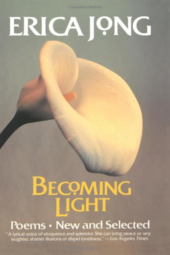 9780060984205: Becoming Light: Poems New and Selected
