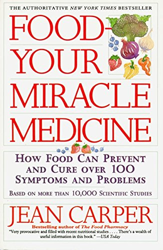 Food--Your Miracle Medicine: Carper, Jean