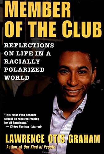 9780060984304: A Member of the Club: Reflections on Life in a Racially Polarized World