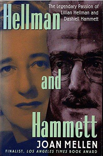 Hellman and Hammett : The Legendary Passion: Joan Mellen