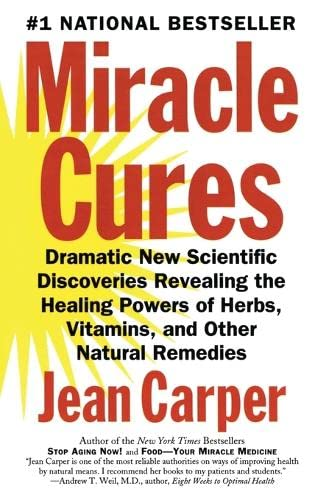9780060984366: Miracle Cures: Dramatic New Scientific Discoveries Revealing the Healing Powers of Herbs, Vitamins, and Other Natural Remedies