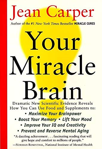 Your Miracle Brain: Maximize Your Brainpower, Boost: Carper, Jean