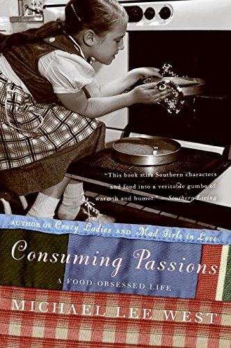 9780060984427: Consuming Passions: A Food-Obsessed Life