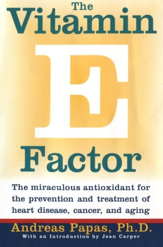9780060984434: The Vitamin E Factor: The Miraculous Antioxidant for the Prevention and Treatment of Heart Disease, Cancer, and Aging