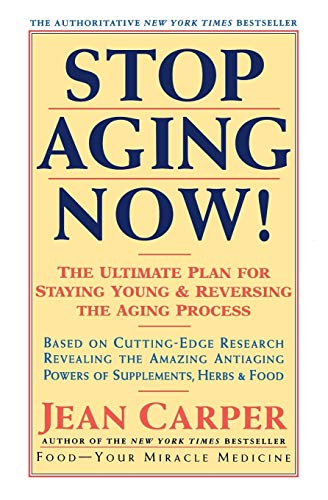 9780060985004: Stop Aging Now!: Ultimate Plan for Staying Young and Reversing the Aging Process, The