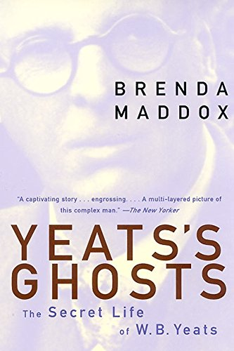 Yeats's Ghosts: The Secret Life of W.B. Yeats (0060985046) by Maddox, Brenda